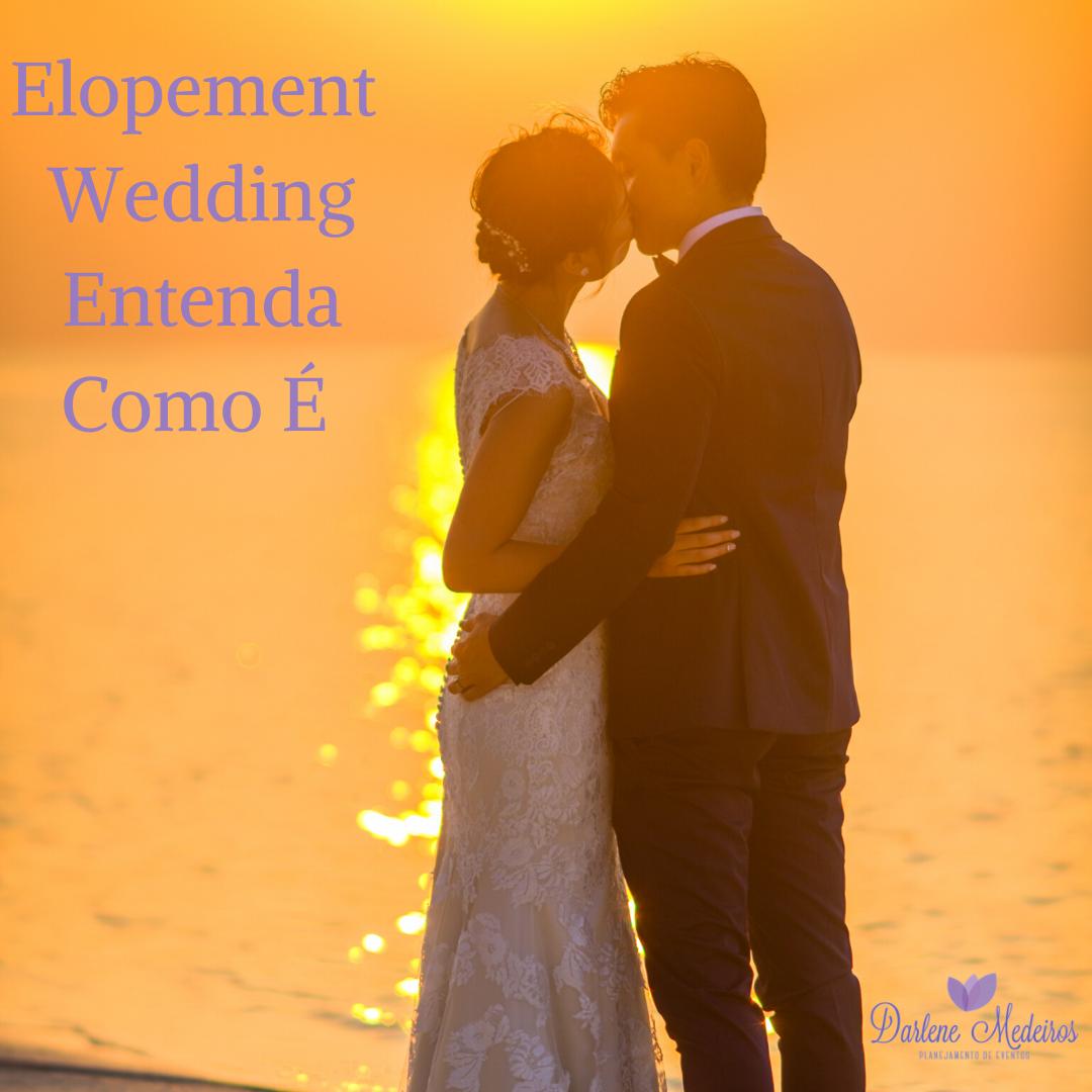 Imagem capa - Elopement Wedding: Fazemos ! por Darlene Medeiros