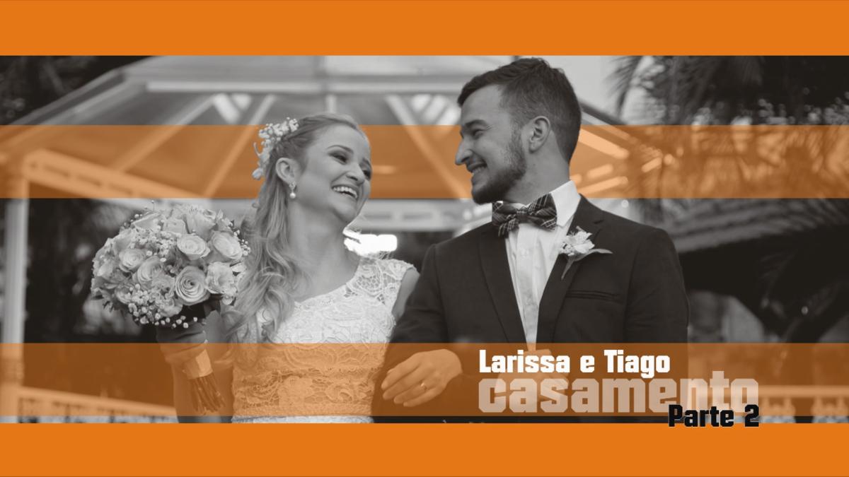 Imagem capa - Casamento Larissa e Tiago Parte 2 por Érica Marci