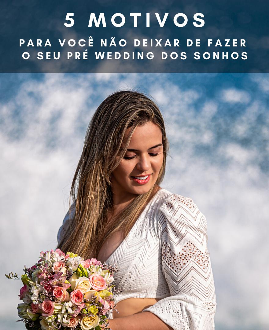 Imagem capa - 5 motivos para Não deixar de fazer seu Pré Wedding por Esterfferson Marques
