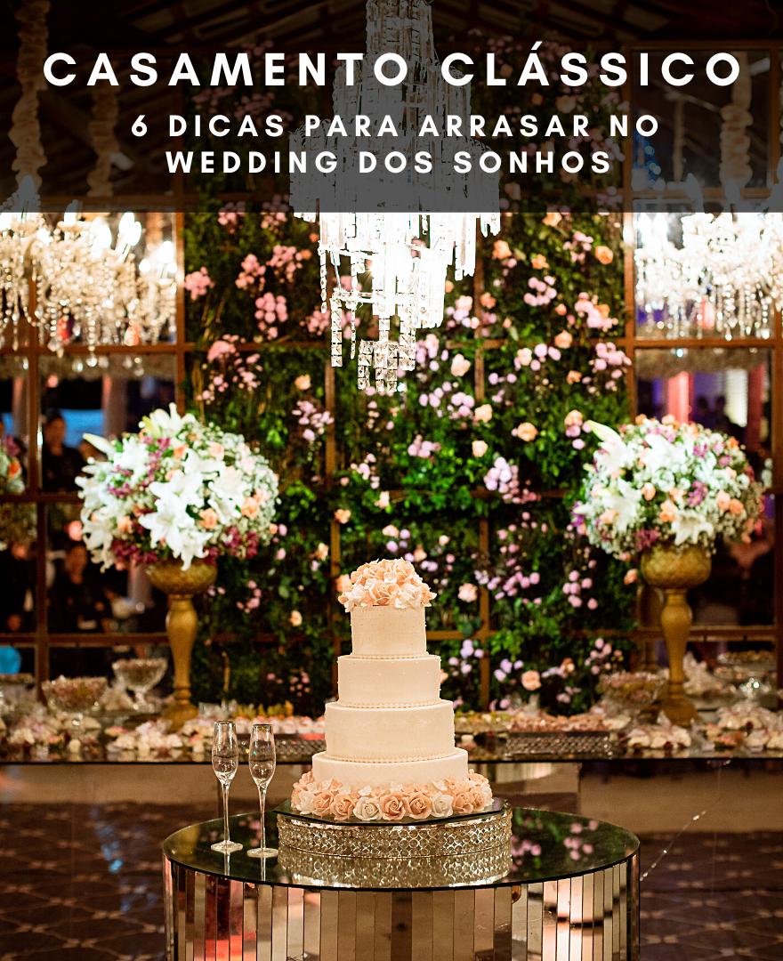 Imagem capa - Casamento Cássico, 6 Dicas para arrasar no wedding dos sonhos! por Esterfferson Marques