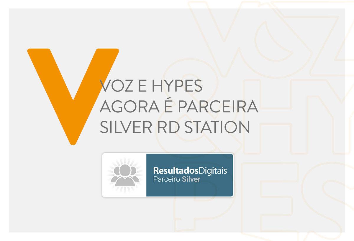 Imagem capa - Voz & Hypes agora é parceira Silver RD Station! por Voz & Hypes