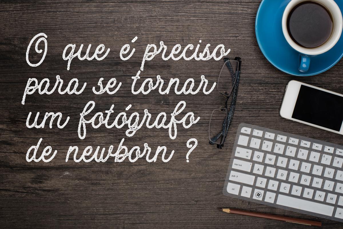 Imagem capa - O que é preciso para se tornar um fotógrafo newborn? por Bel Ferreira