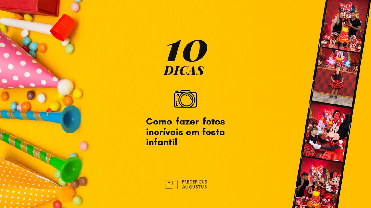 Imagem capa - 10 dicas de como ter fotos incríveis em festa infantil por FREDERICUS AUGUSTUS DA SILVA