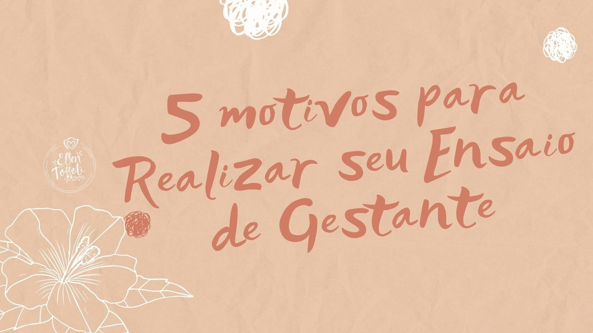 Imagem capa - 5 Motivos para realizar seu ensaio de Gestante por Ellen de Aguiar Ditter