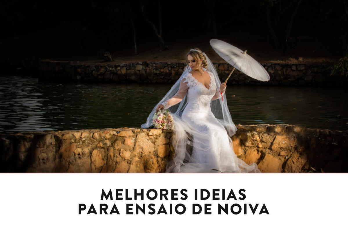 Imagem capa - 5 Melhores ideias para ensaio fotográfico de noiva por Raniere W M Pedroza