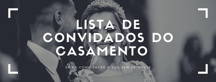 Imagem capa - Lista de convidados do casamento | Saiba como fazer a sua sem estresse por Fotografo de Casamento BH-MG/Santos Anjos Fotografias