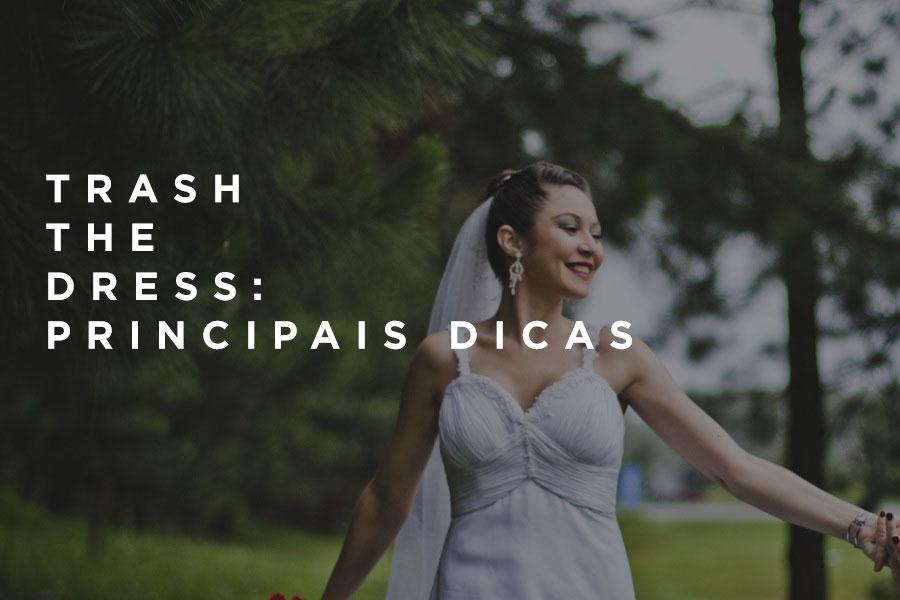 Imagem capa - Trash the Dress: Principais dicas por André Pontes