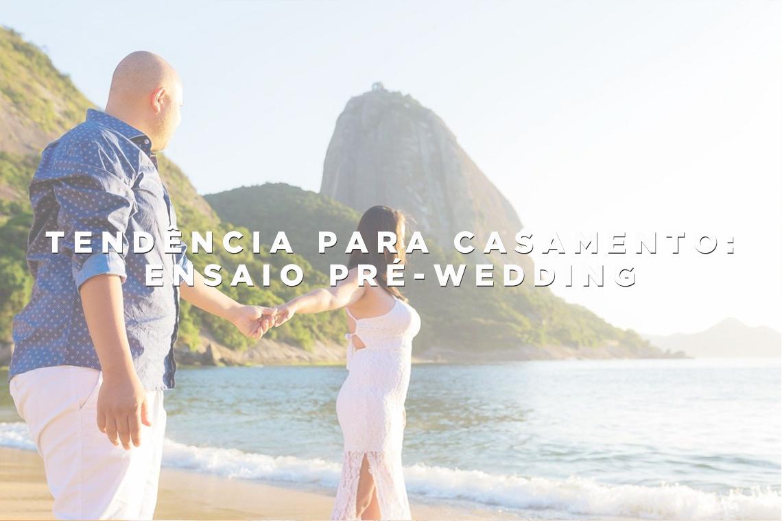 Imagem capa - Ensaio pré-wedding: tendência que já se tornou tradição por Wellington Arruda