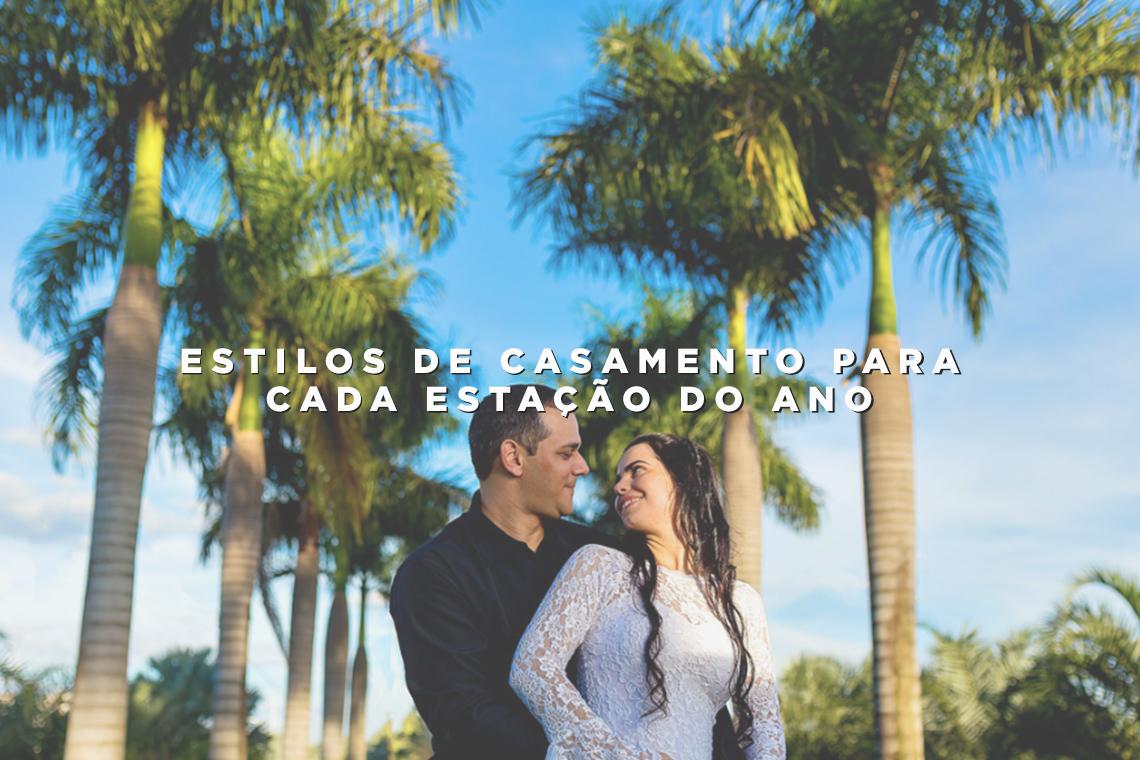 Imagem capa - Estilos de casamento para cada estação do ano por Wellington Arruda