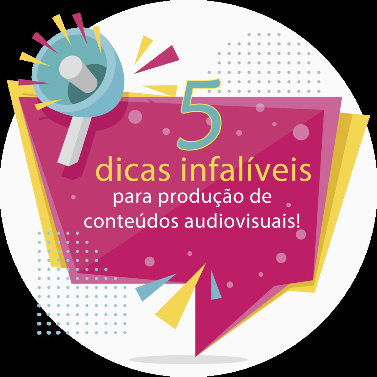 Imagem capa - 5 dicas infalíveis para produzir conteúdos audiovisuais! por Espelho Audiovisual