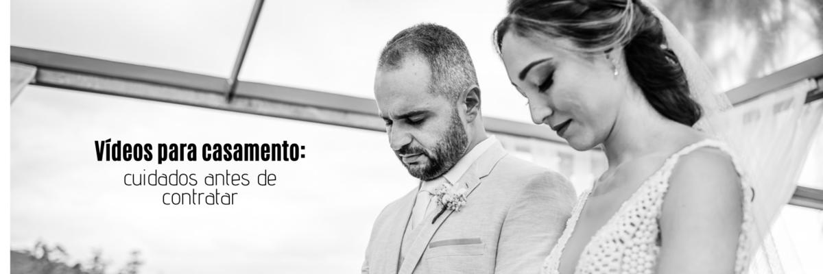Imagem capa - Vídeos para casamento: 6 cuidados antes de contratar esse serviço por Ricardo Clavello
