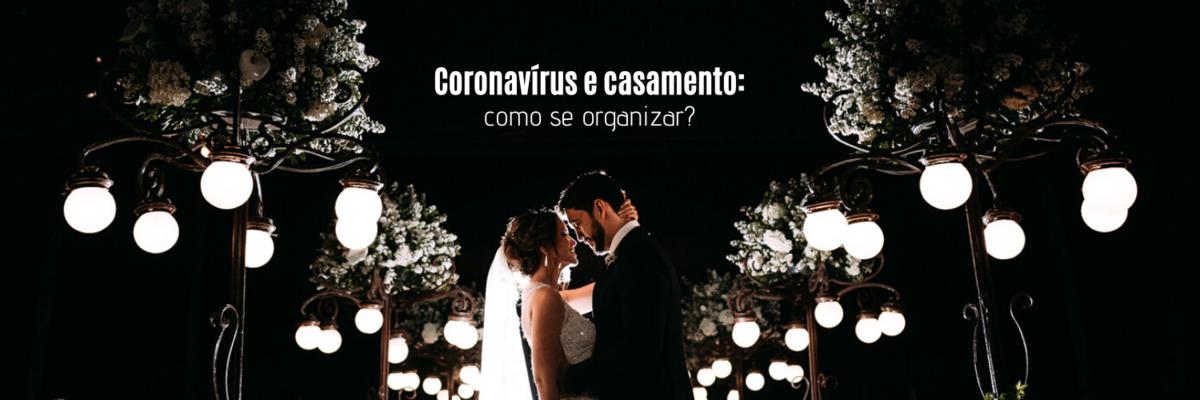 Imagem capa - Coronavírus e casamento: como se organizar neste momento delicado? por Ricardo Clavello