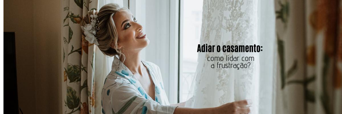 Imagem capa -  Como lidar com a frustração de ter que adiar o casamento? por Ricardo Clavello