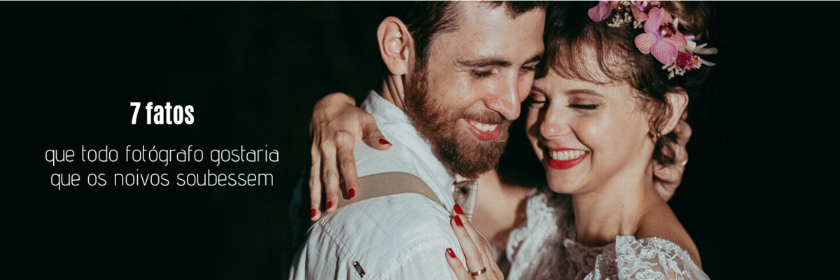 Imagem capa - 7 fatos que todo fotógrafo gostaria que os noivos soubessem por Clavello Produtora Audiovisual