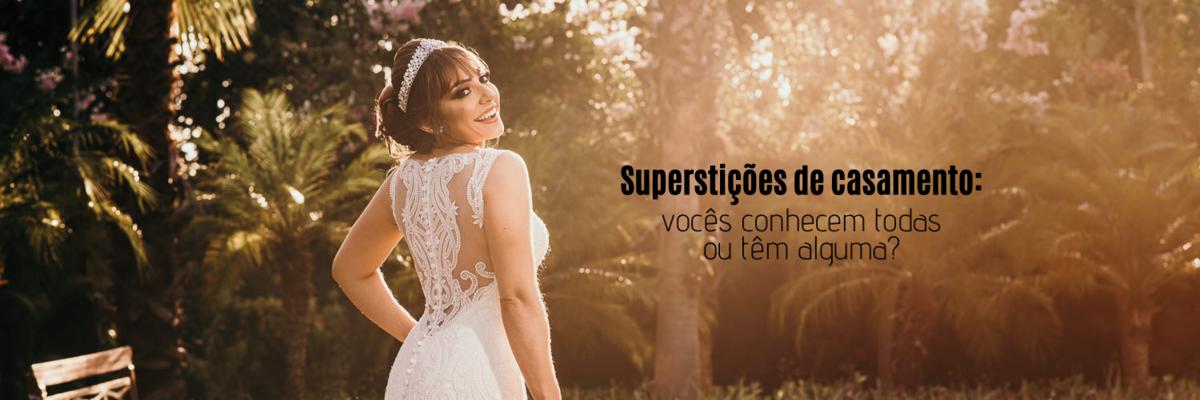 Imagem capa - Superstições de casamento: vocês conhecem todas e têm alguma? por Ricardo Clavello