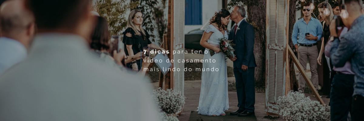 Imagem capa - 7 dicas para ter o vídeo de casamento mais lindo do mundo por Ricardo Clavello