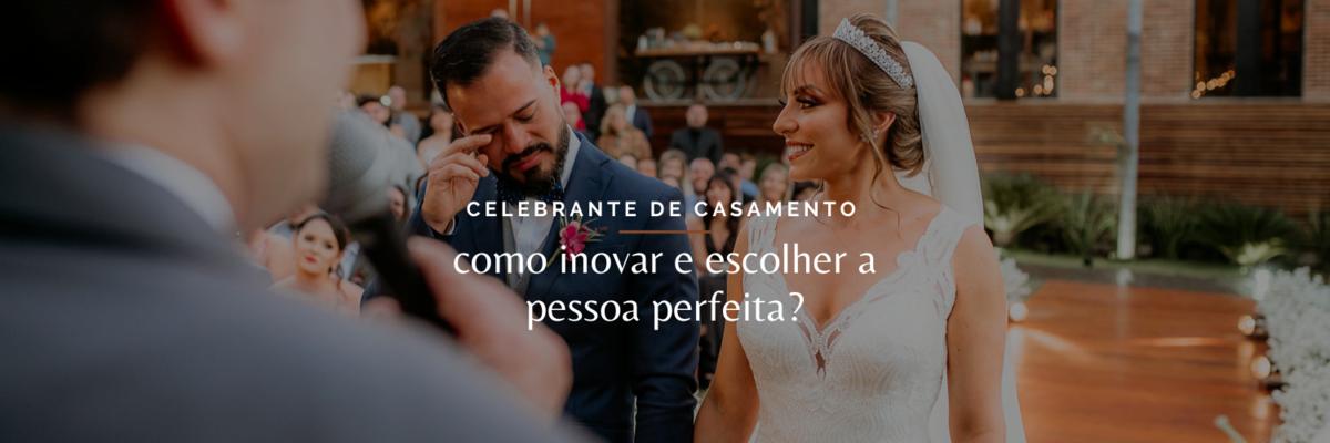 Imagem capa - Celebrante de casamento: como inovar e escolher a pessoa perfeita? por Ricardo Clavello