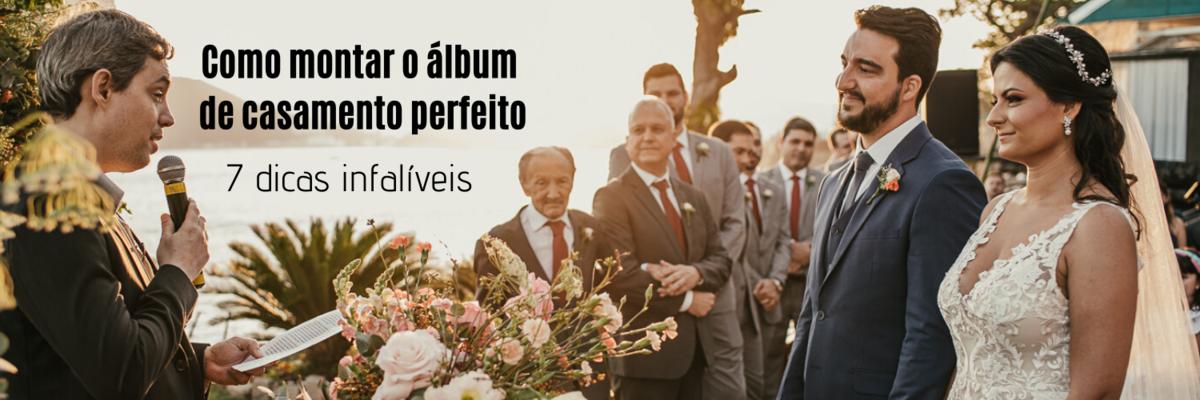 Imagem capa - Como montar o álbum de casamento perfeito em 7 dicas infalíveis por Ricardo Clavello