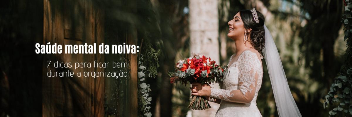 Imagem capa - Saúde mental da noiva: 7 dicas para ficar bem durante a organização por Ricardo Clavello