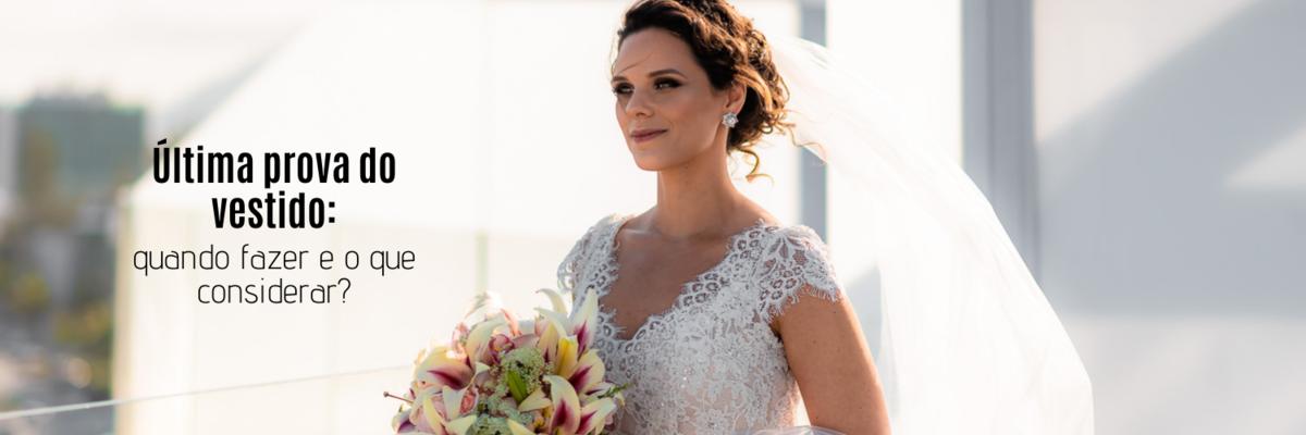 Imagem capa - Última prova do vestido de noiva: quando fazer e o que considerar? por Clavello Produtora Audiovisual