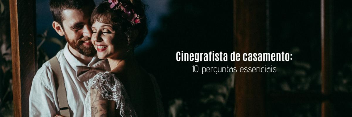 Imagem capa - 10 perguntas essenciais para fazer ao cinegrafista de casamento por Clavello Produtora Audiovisual