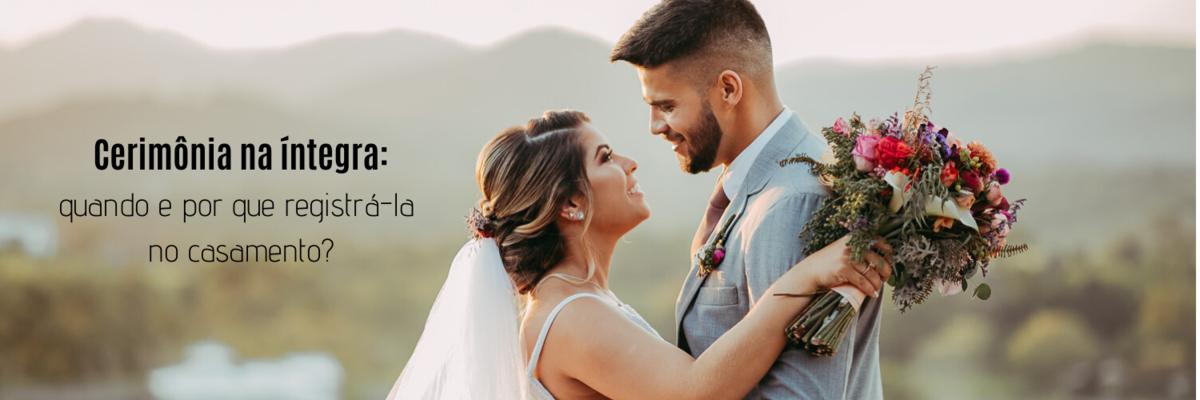 Imagem capa - Cerimônia na íntegra: quando e por que registrá-la no casamento? por Ricardo Clavello