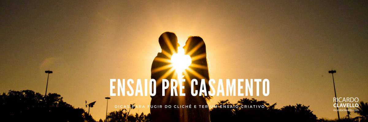 Imagem capa - 7 dicas para fazer um ensaio pré-casamento criativo e diferente por Ricardo Clavello