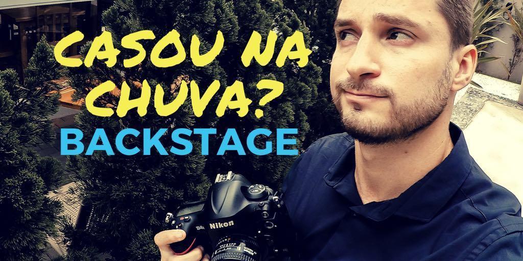 Imagem capa - Casou na chuva? Backstage video  por Willian Pereira