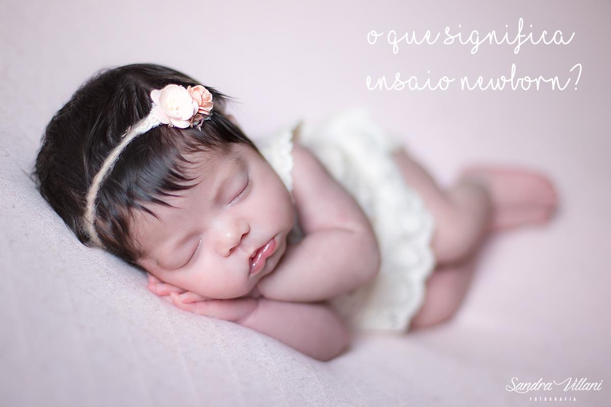 Imagem capa - O que é esse tal ensaio newborn? por Sandra Villani Fotografia