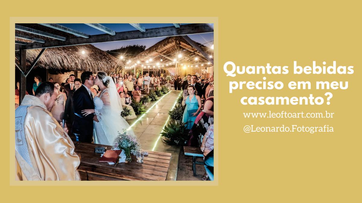 Imagem capa - Quantidade de bebidas para um casamento, você sabe o que precisa? por Leonardo Gonçalves
