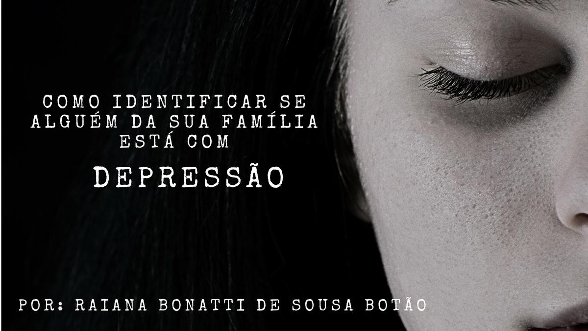 Imagem capa - Como identificar se alguém da sua família está com depressão por Giscellayne Rodrigues Perez