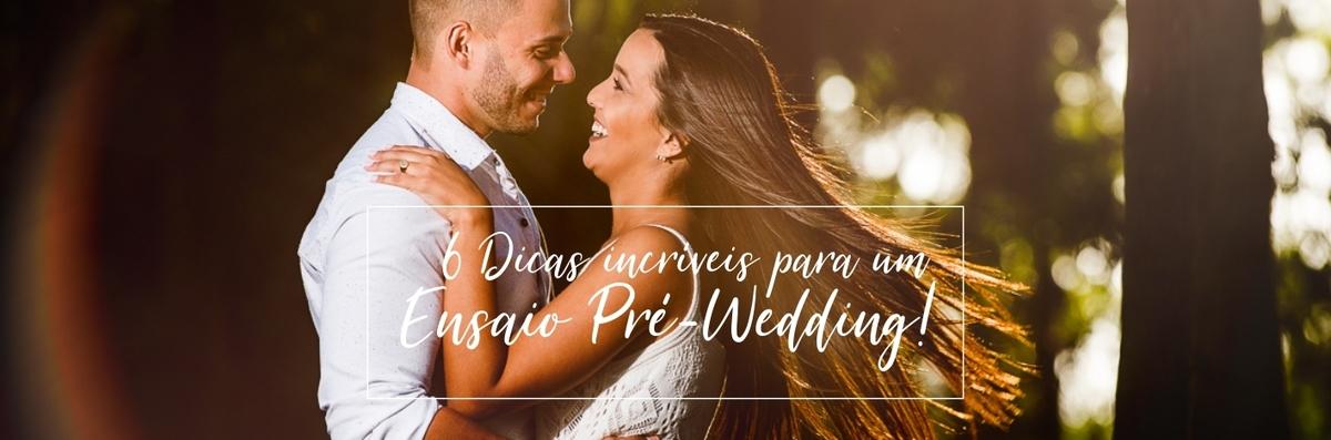 Imagem capa - 6 Dicas incríveis para um Ensaio Pré-Wedding perfeito! por FELIPE MENDES