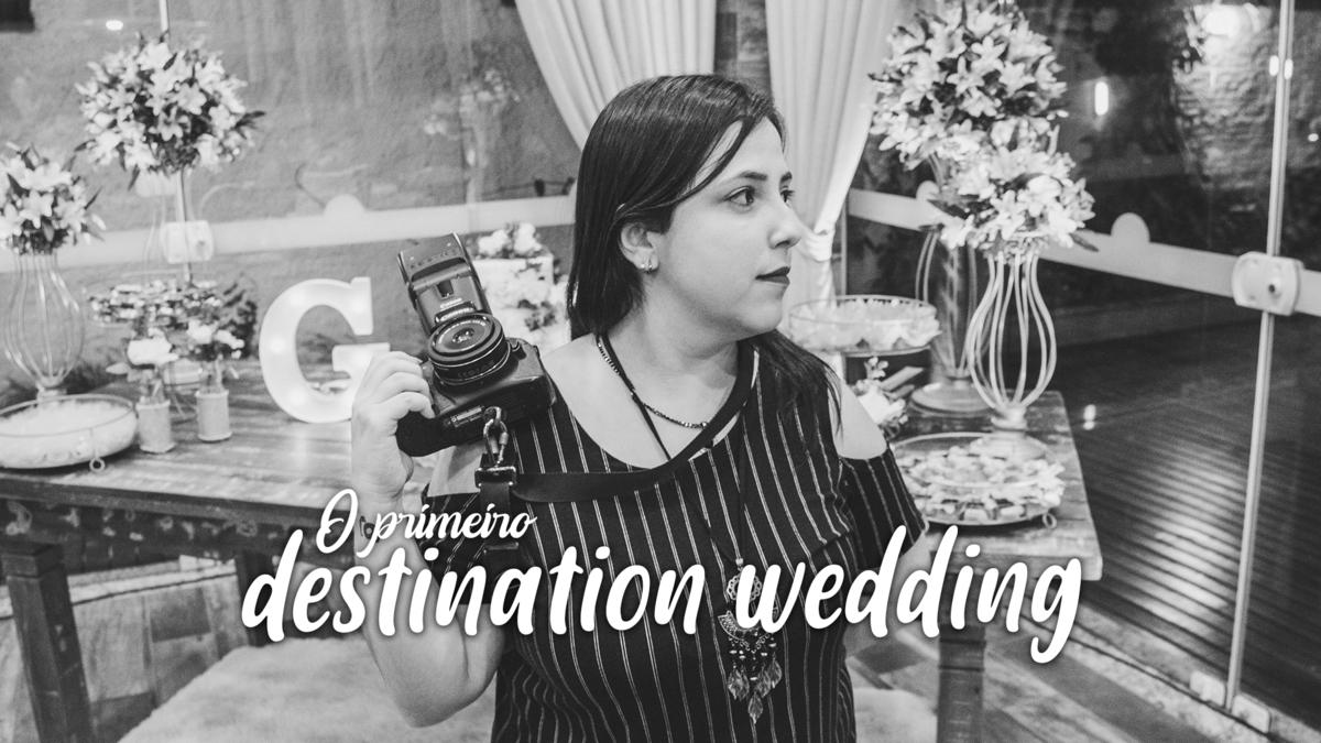 Imagem capa - O primeiro destination wedding! - Canal da Pequena Fotógrafa por Bruna Mereu dos Santos