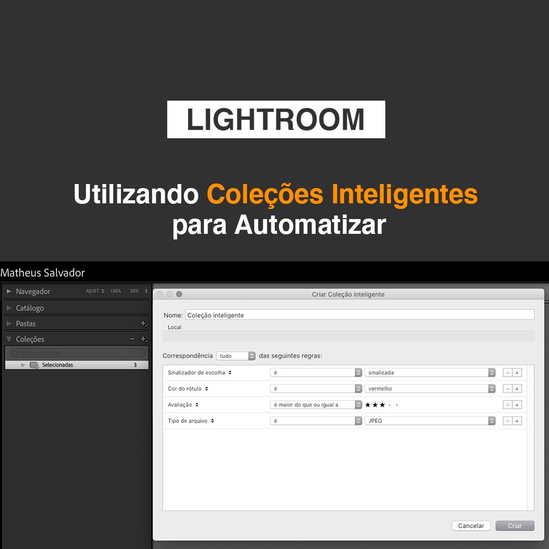 Imagem capa - Utilizando Coleções Inteligentes para Automatizar por Matheus Salvador