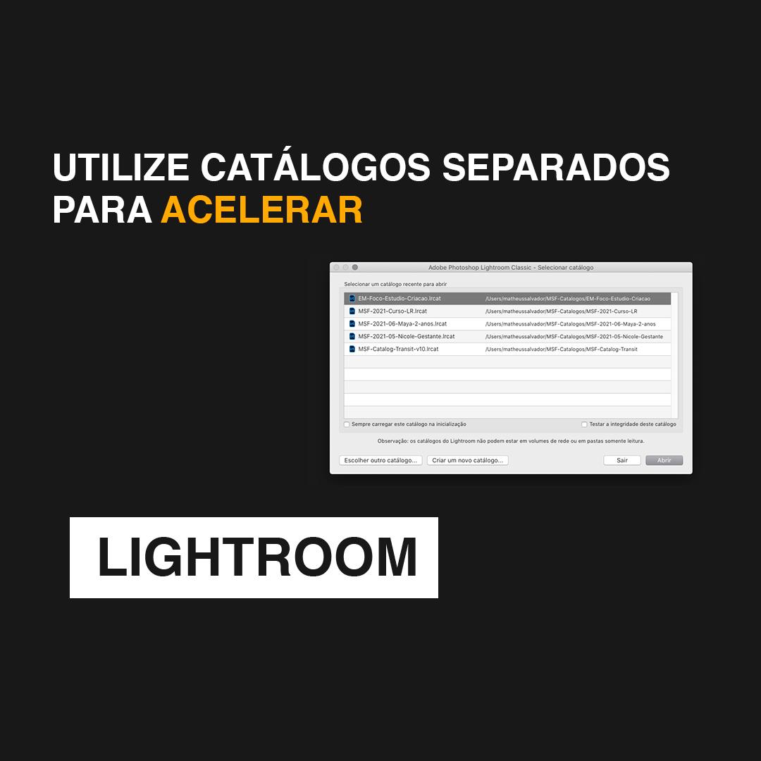 Imagem capa - Utilize Catálogos Separados para Acelerar o Lightroom por Matheus Salvador