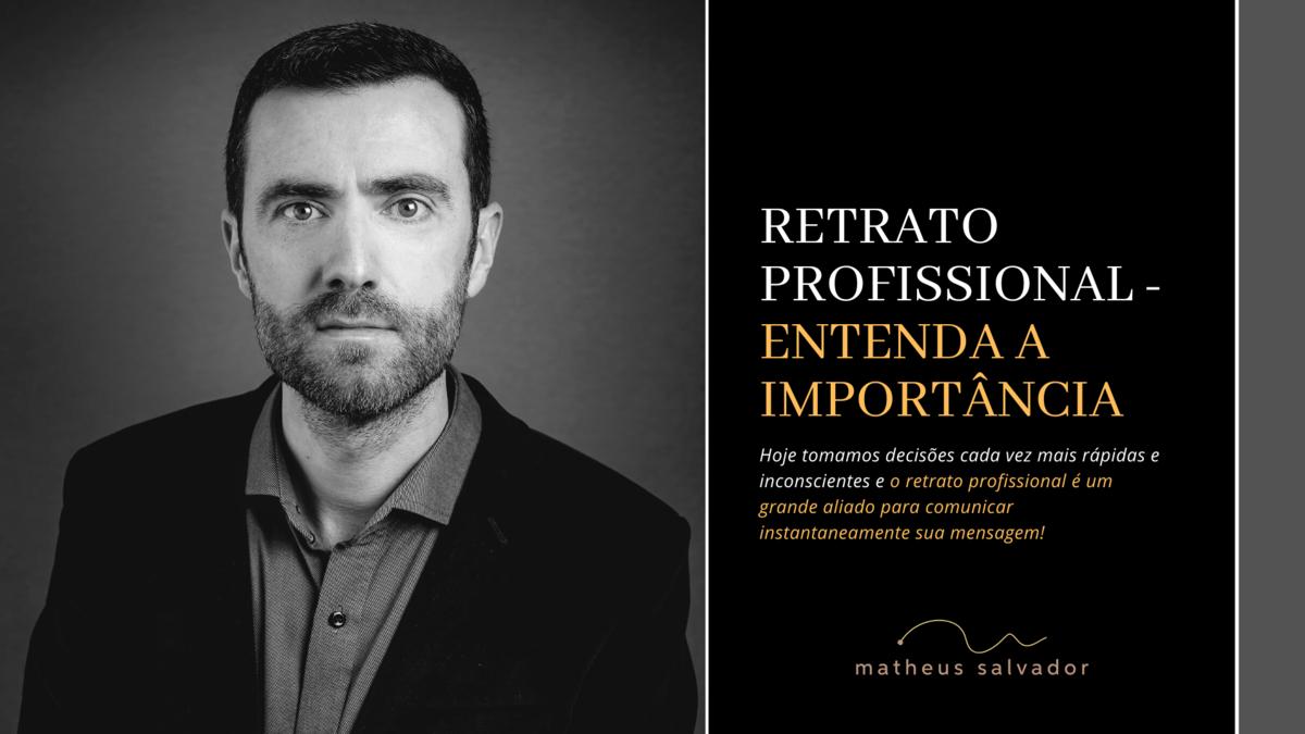 Imagem capa - Retrato Profissional - Entenda a Importância por Matheus Salvador