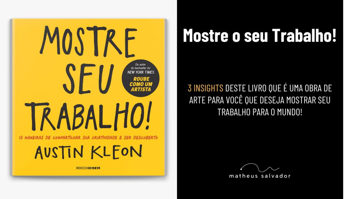 Imagem capa - Mostre o seu Trabalho - Austin Kleon por Matheus Salvador