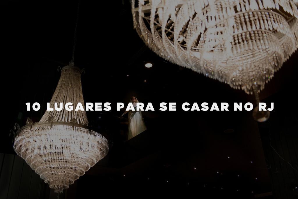 Imagem capa - 10 Lugares para se casar no RJ por Gustavo Medeiros
