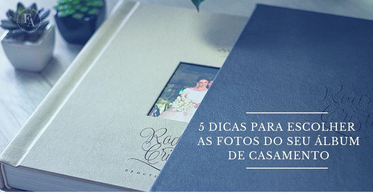 Imagem capa - 5 dicas para escolher as fotos do seu álbum de casamento por Fernando Aguiar Fotografia