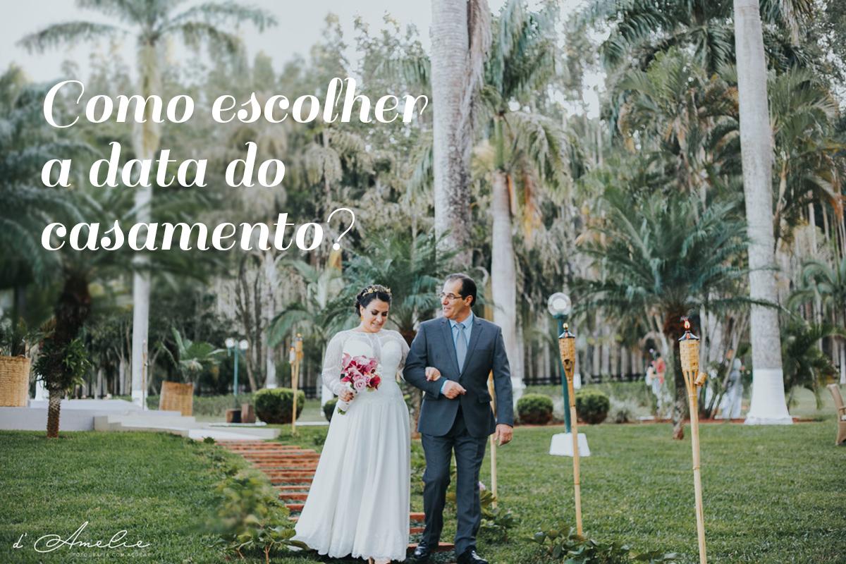 Imagem capa - Como escolher a data do casamento? por Damelie Fotografia