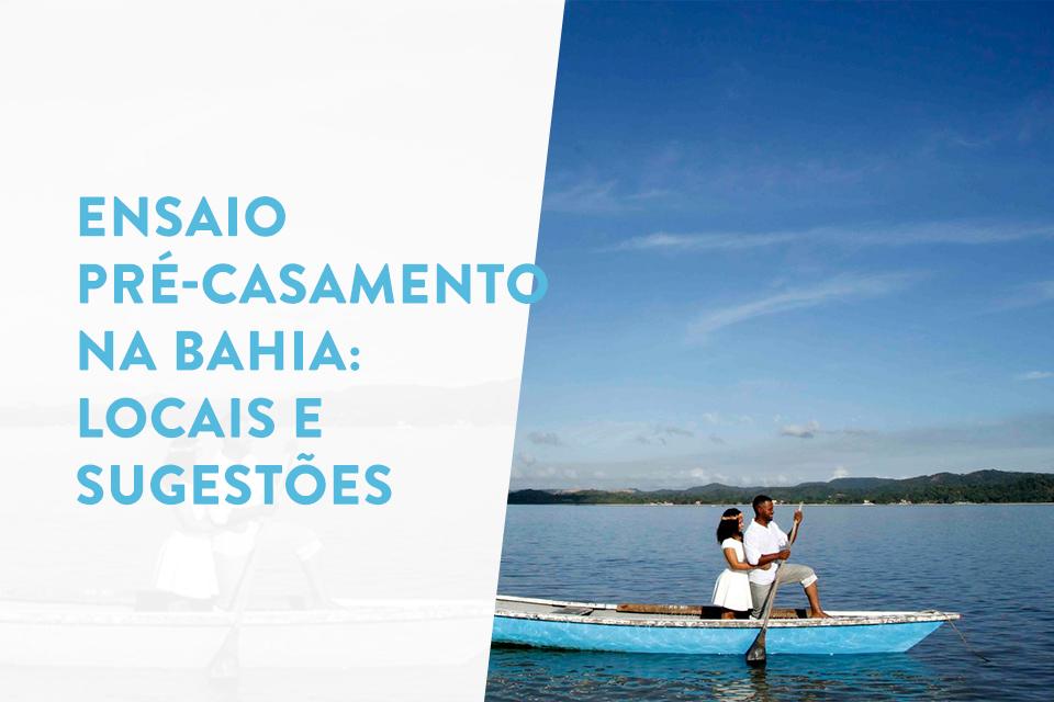 Imagem capa - Ensaio pré-casamento na Bahia: locais e sugestões por Lu Nogueira