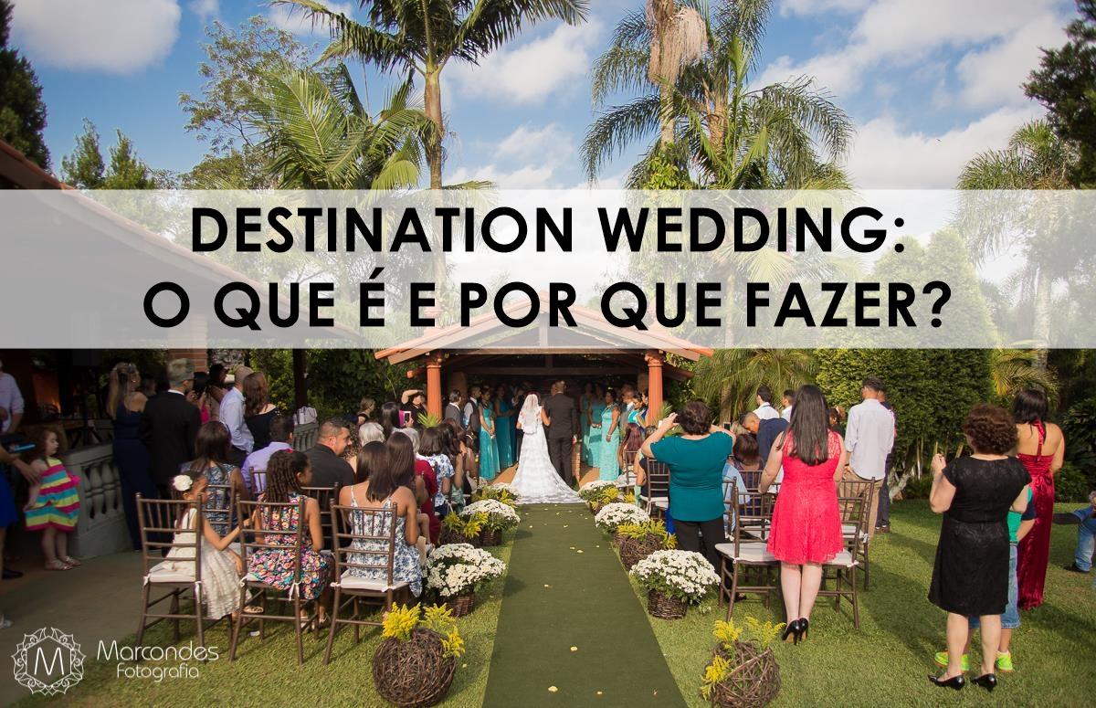 Imagem capa - Destination Wedding: O Que é e Por Que Fazer? por Marcondes Fotografia
