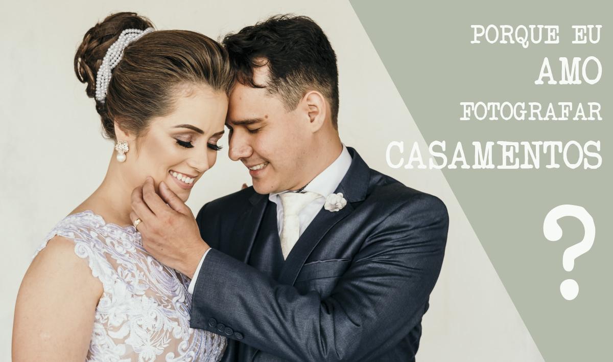 Imagem capa - 4 Motivos que me fazem AMAR fotografar casamentos! por Jeferson Perrot