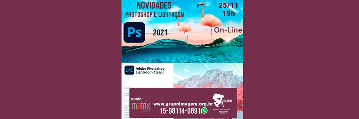 Imagem capa - Novidades Lightroom e Photoshop 2021 por Grupo Imagem