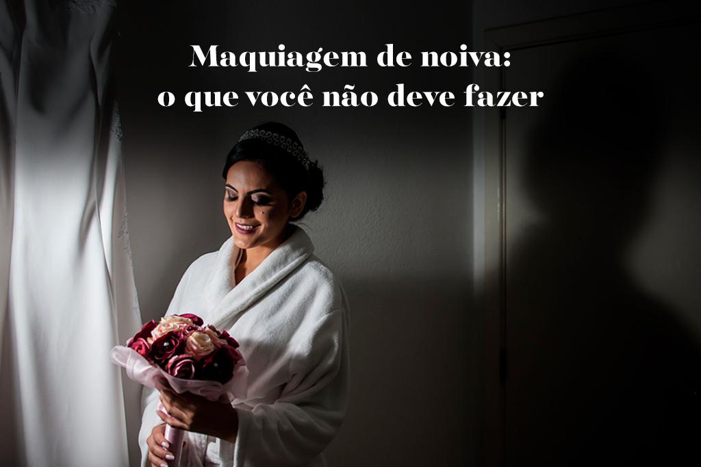 Imagem capa - Maquiagem de noiva: o que você não deve fazer por Tony Duarte