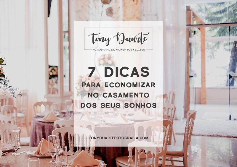 Imagem capa - Confira 7 dicas para economizar no casamento dos sonhos! por Tony Duarte
