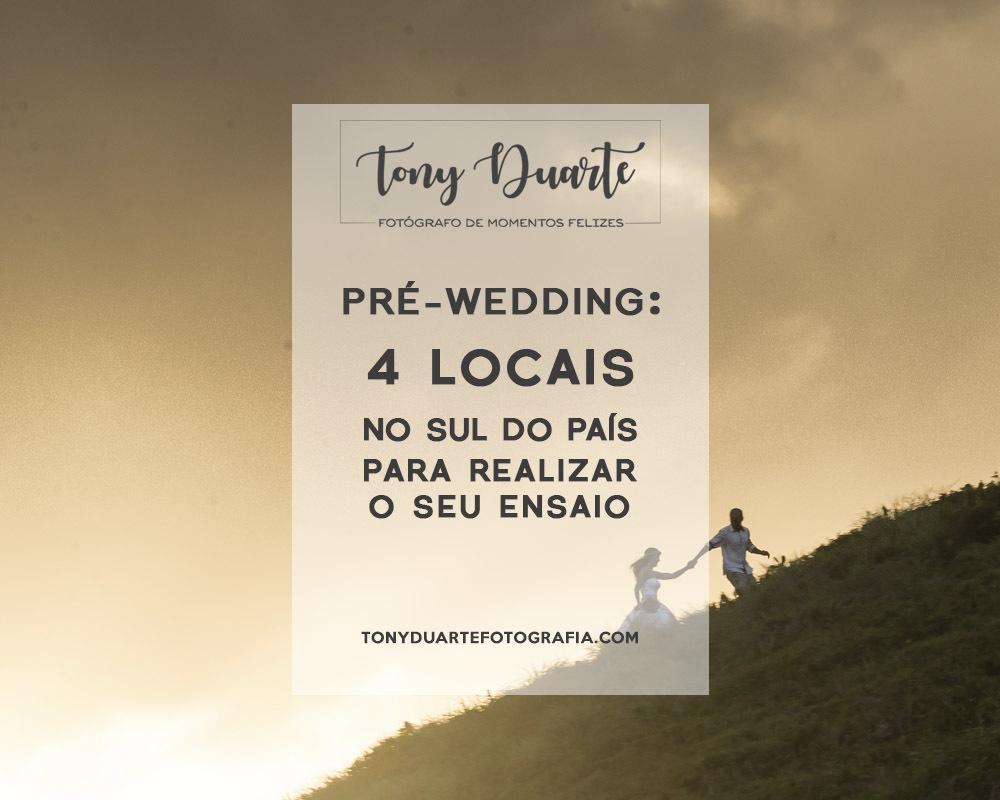 Imagem capa - Confira 4 locais no sul do país para o seu ensaio pré-wedding por Tony Duarte