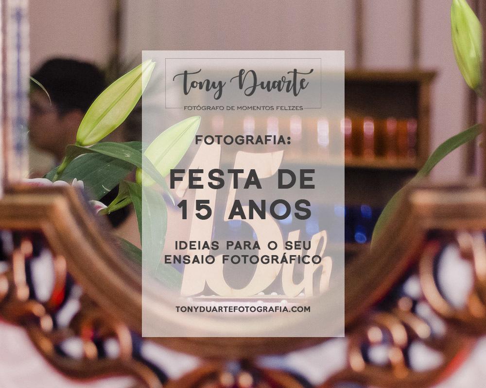 Imagem capa - Festa de 15 anos: Ideias para o seu ensaio fotográfico! por Tony Duarte
