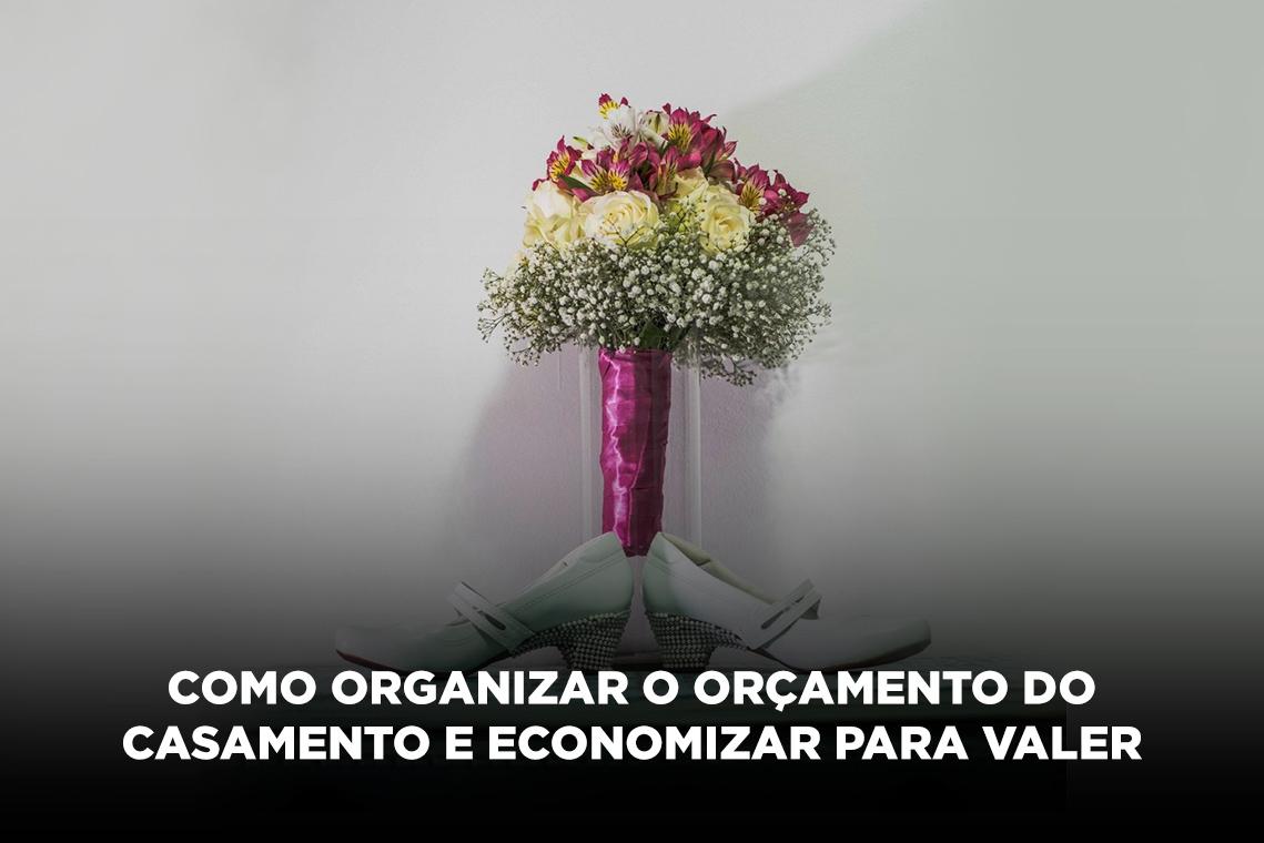 Imagem capa - Como organizar o orçamento do casamento e economizar para valer por Ricardo Bragiato