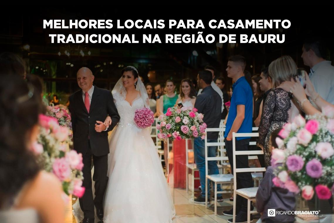 Imagem capa - 7 melhores locais para Casamento tradicional na região de Bauru por Ricardo Bragiato
